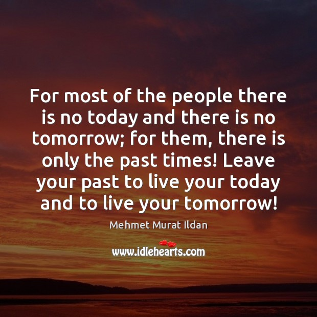 Image, For most of the people there is no today and there is