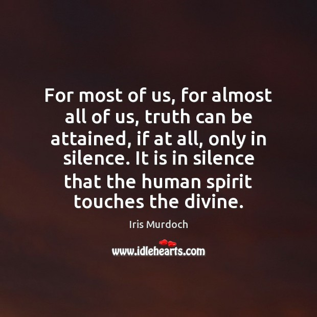 For most of us, for almost all of us, truth can be Image
