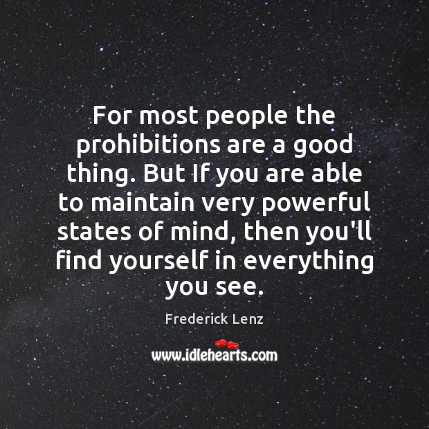 For most people the prohibitions are a good thing. But If you Image