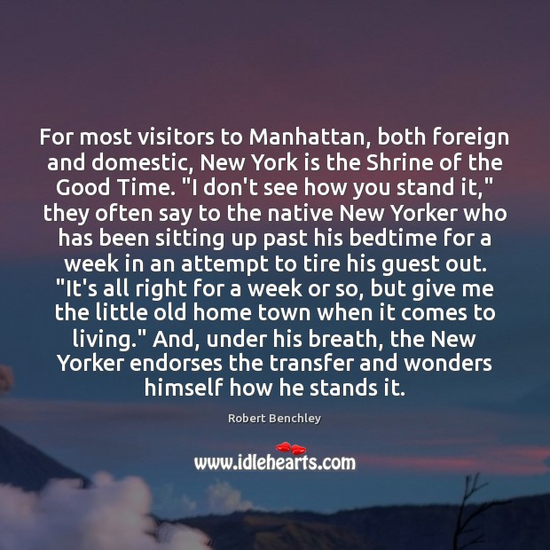 Image, For most visitors to Manhattan, both foreign and domestic, New York is