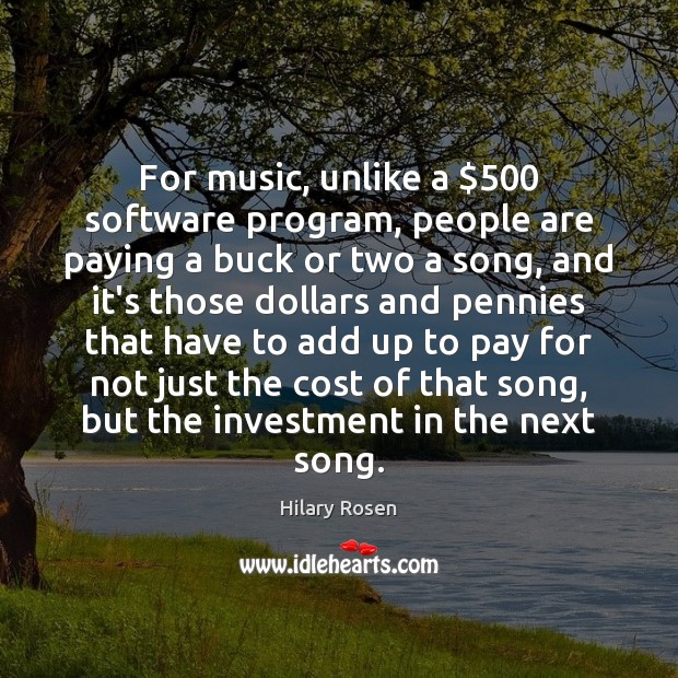 Image, For music, unlike a $500 software program, people are paying a buck or