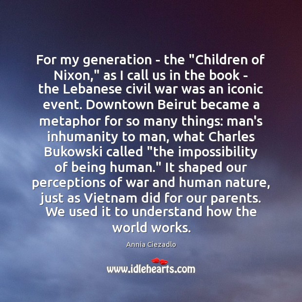 """For my generation – the """"Children of Nixon,"""" as I call us Image"""