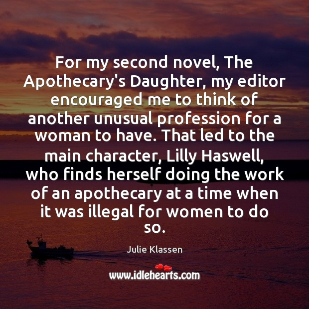 For my second novel, The Apothecary's Daughter, my editor encouraged me to Image