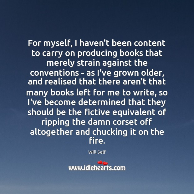 Image, For myself, I haven't been content to carry on producing books that