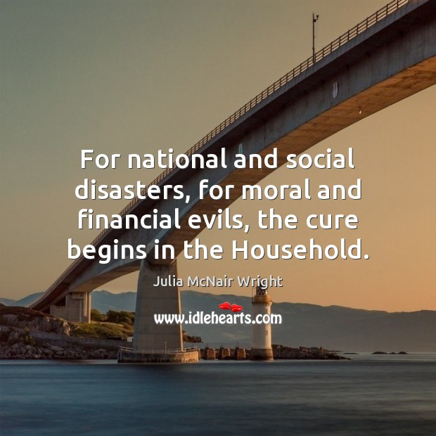 Image, For national and social disasters, for moral and financial evils, the cure