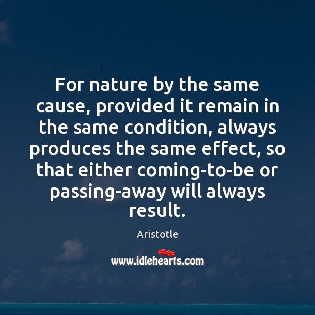 For nature by the same cause, provided it remain in the same Image