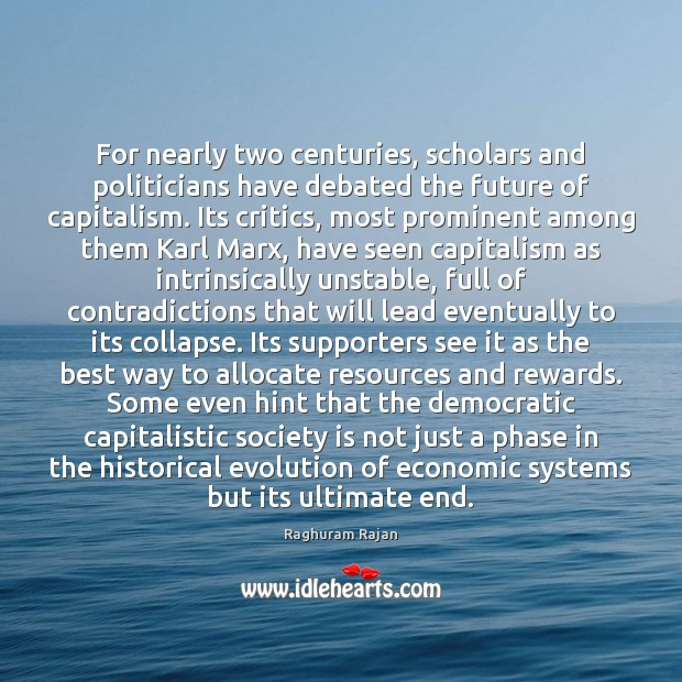For nearly two centuries, scholars and politicians have debated the future of Society Quotes Image