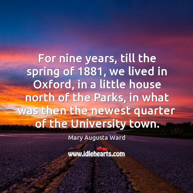 For nine years, till the spring of 1881, we lived in oxford Image