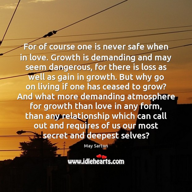 For of course one is never safe when in love. Growth is Image
