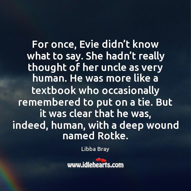 For once, Evie didn't know what to say. She hadn't Image