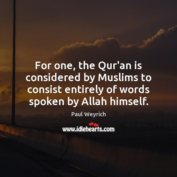 Image, For one, the Qur'an is considered by Muslims to consist entirely of