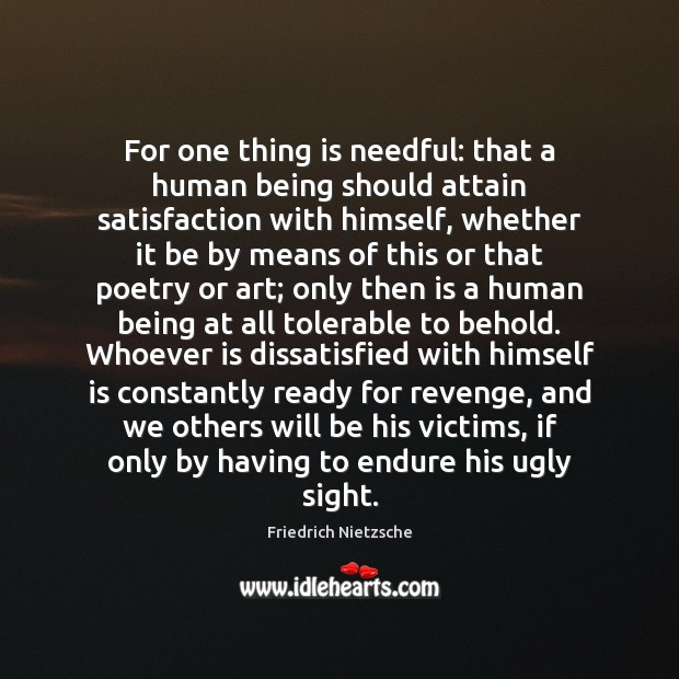 Image, For one thing is needful: that a human being should attain satisfaction
