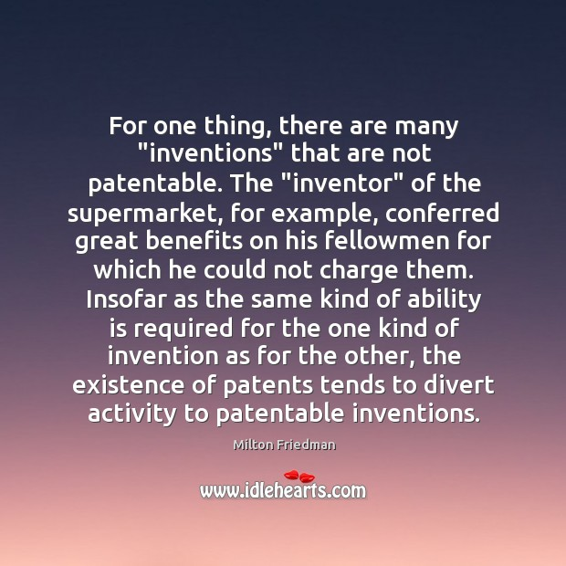 "Image, For one thing, there are many ""inventions"" that are not patentable. The """