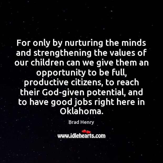 Image, For only by nurturing the minds and strengthening the values of our