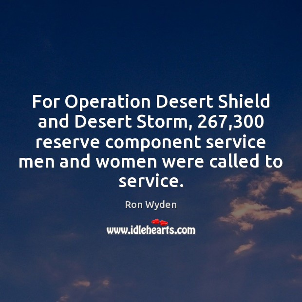 Image, For Operation Desert Shield and Desert Storm, 267,300 reserve component service men and