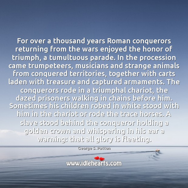 Image, For over a thousand years Roman conquerors returning from the wars enjoyed