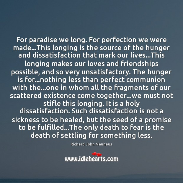 For paradise we long. For perfection we were made…This longing is Image