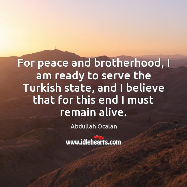 For peace and brotherhood, I am ready to serve the Turkish state, Image