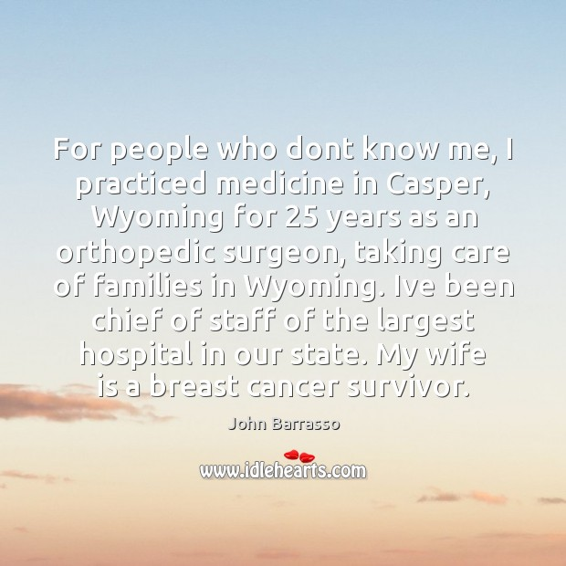 For people who dont know me, I practiced medicine in Casper, Wyoming Image