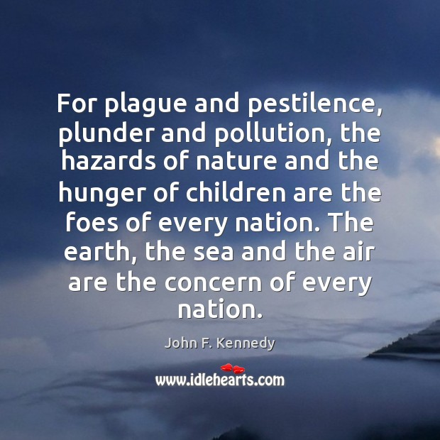 Image, For plague and pestilence, plunder and pollution, the hazards of nature and