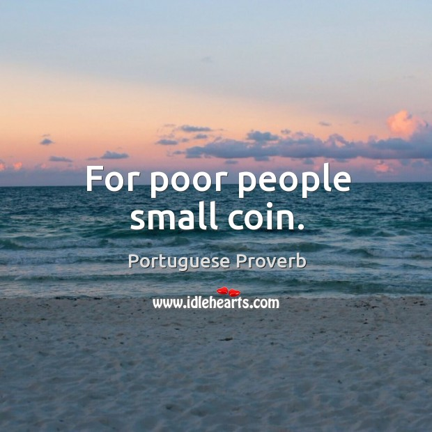 For poor people small coin. Image