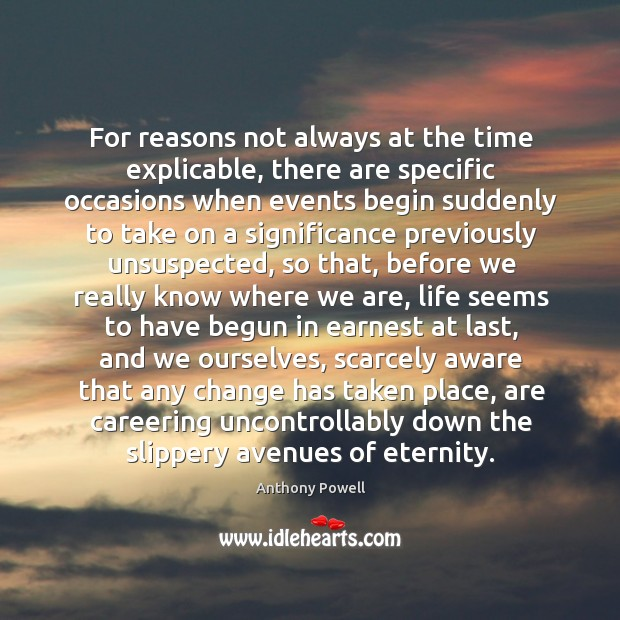 For reasons not always at the time explicable, there are specific occasions Image