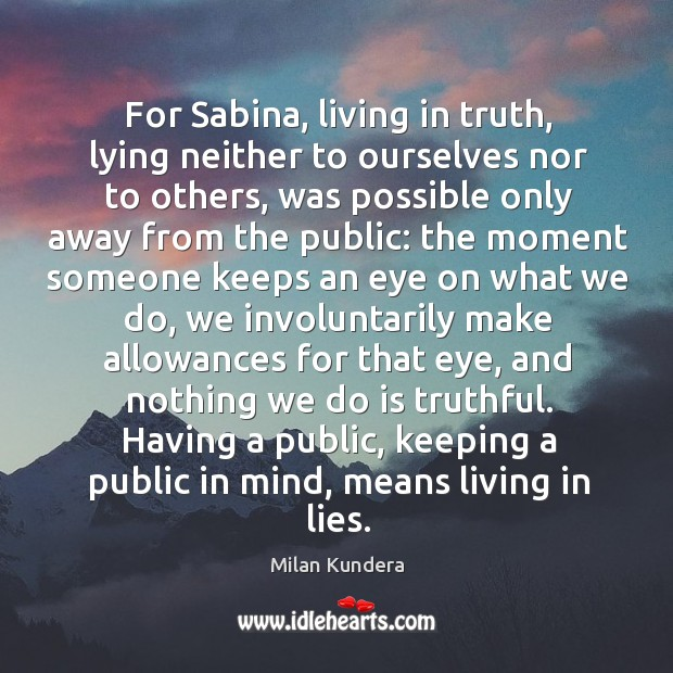 For Sabina, living in truth, lying neither to ourselves nor to others, Image
