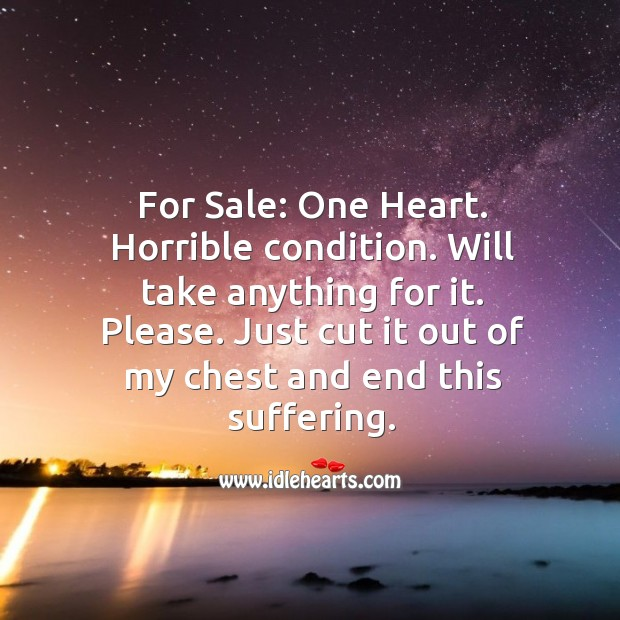 For Sale: One Heart. Horrible condition. Sad Quotes Image