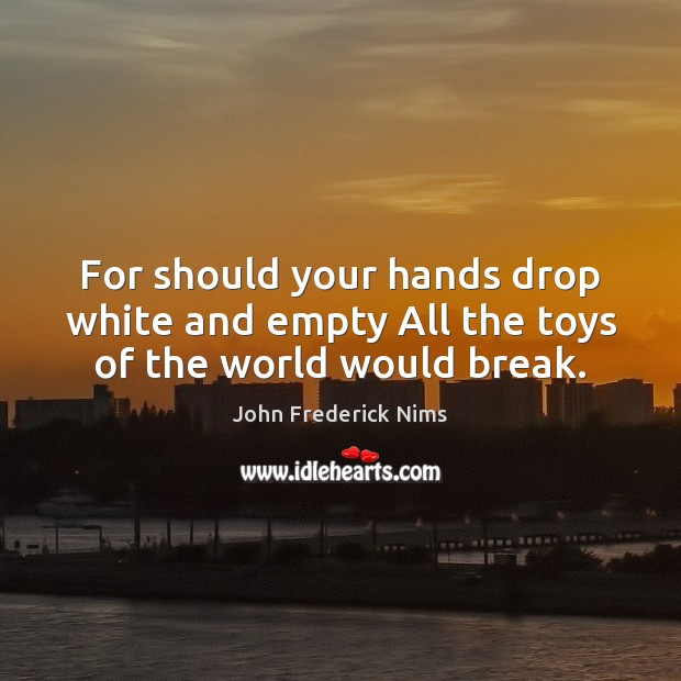 Picture Quote by John Frederick Nims