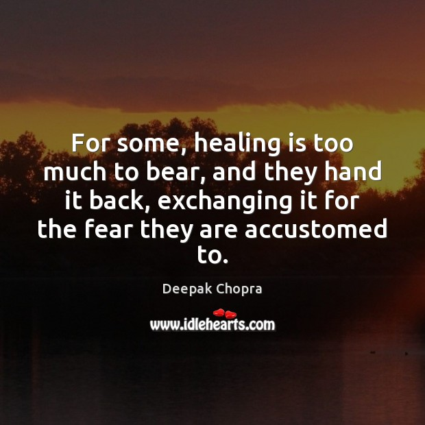Image, For some, healing is too much to bear, and they hand it