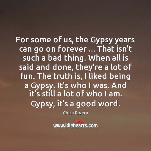 Image, For some of us, the Gypsy years can go on forever … That
