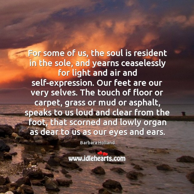 For some of us, the soul is resident in the sole, and Image