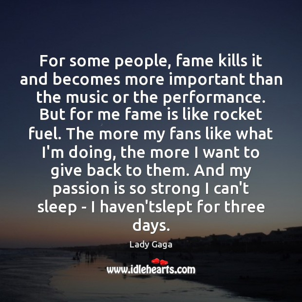 Image, For some people, fame kills it and becomes more important than the
