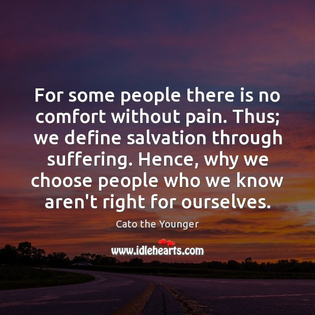 Image, For some people there is no comfort without pain. Thus; we define