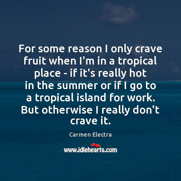 For some reason I only crave fruit when I'm in a tropical Image