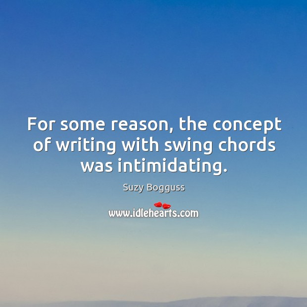 For some reason, the concept of writing with swing chords was intimidating. Image