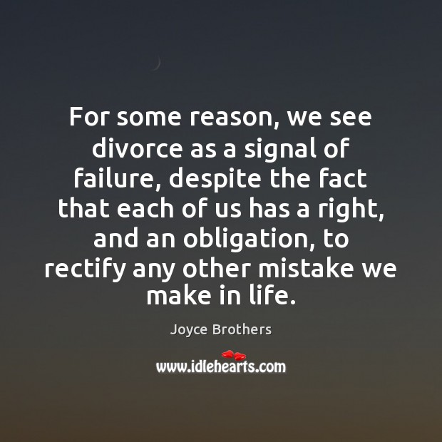 For some reason, we see divorce as a signal of failure, despite Joyce Brothers Picture Quote