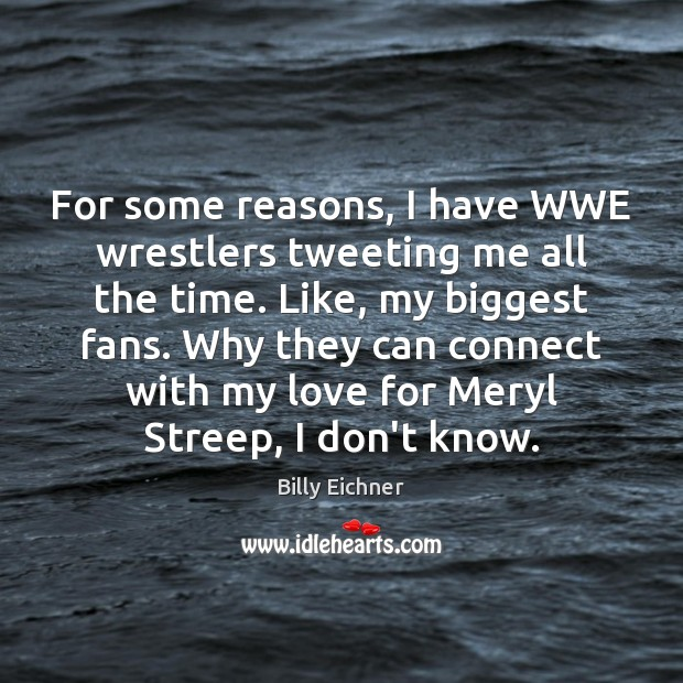 Image, For some reasons, I have WWE wrestlers tweeting me all the time.