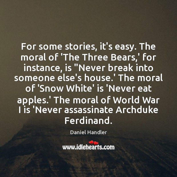 For some stories, it's easy. The moral of 'The Three Bears,' Image