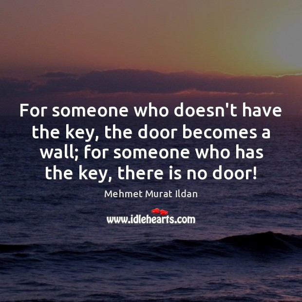 Image, For someone who doesn't have the key, the door becomes a wall;