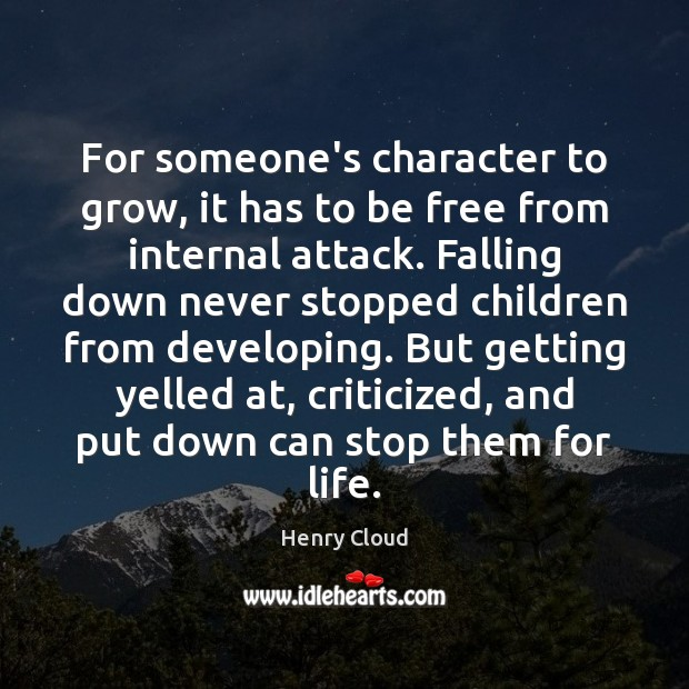 Image, For someone's character to grow, it has to be free from internal