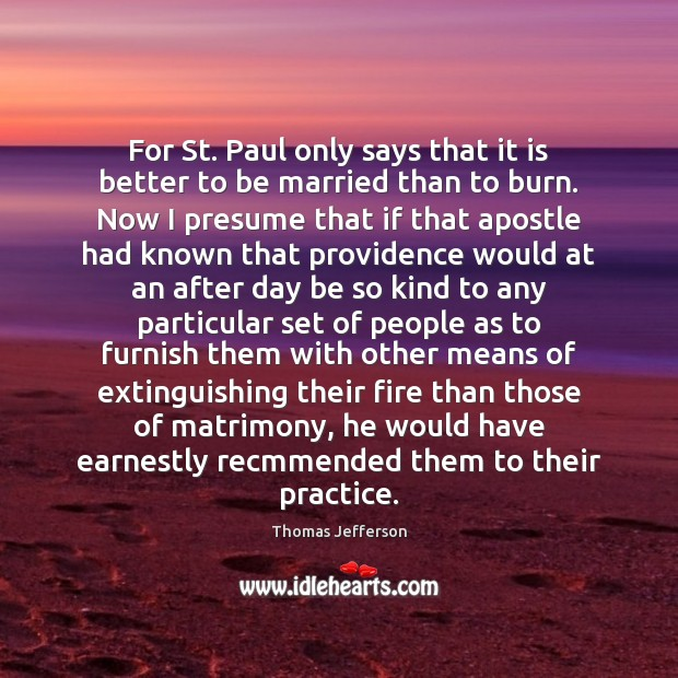 For St. Paul only says that it is better to be married Image