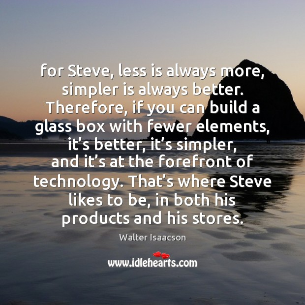For Steve, less is always more, simpler is always better. Therefore, if Image