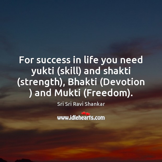 Image, For success in life you need yukti (skill) and shakti (strength), Bhakti (