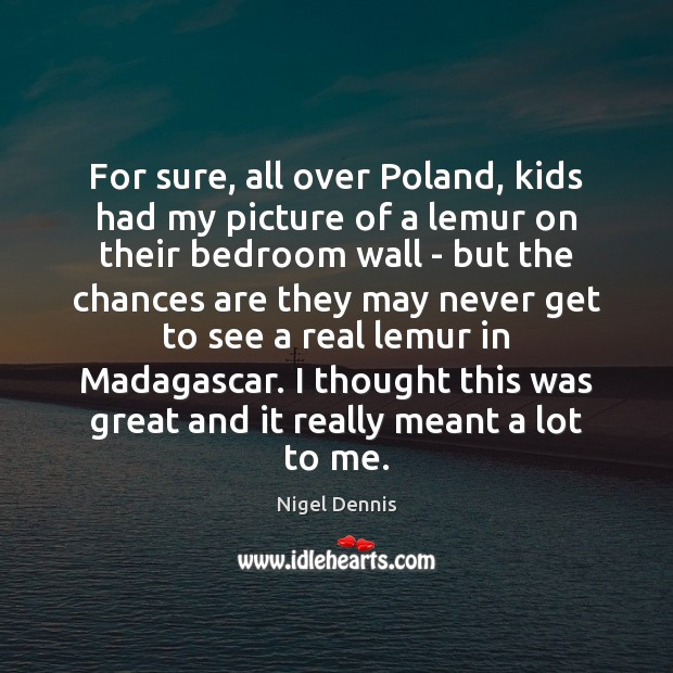 Image, For sure, all over Poland, kids had my picture of a lemur
