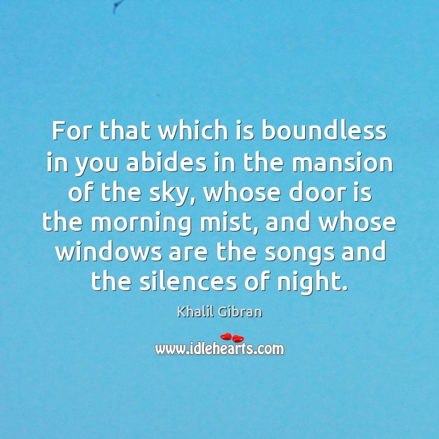 For that which is boundless in you abides in the mansion of Image