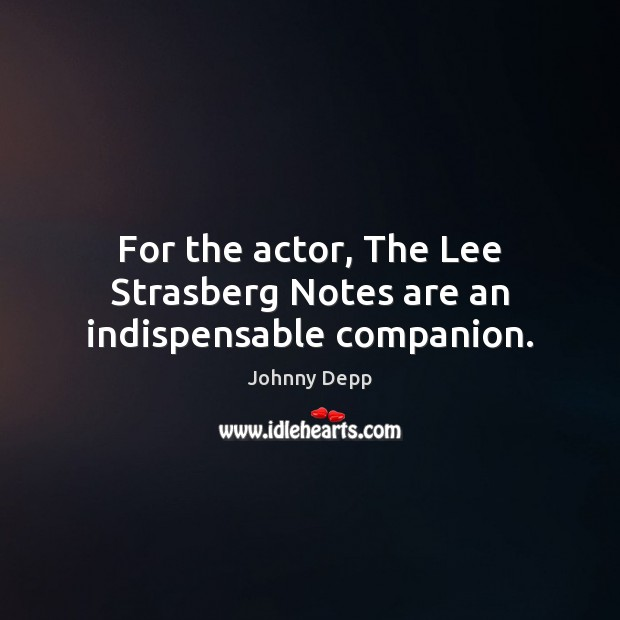 Image, For the actor, The Lee Strasberg Notes are an indispensable companion.