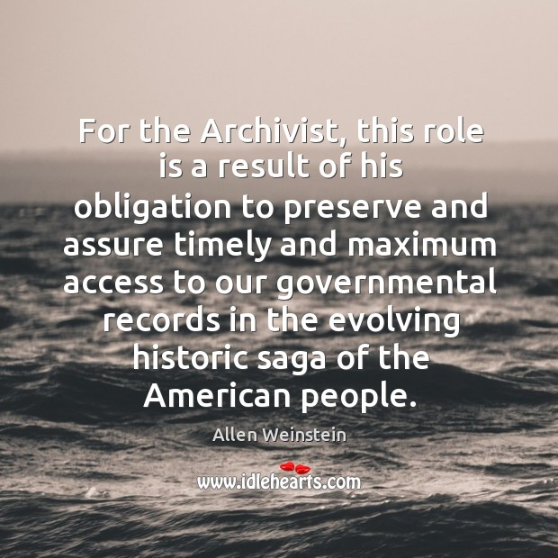 Image, For the archivist, this role is a result of his obligation to preserve and assure timely