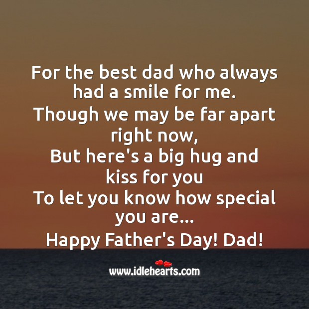 For the best dad who always had a smile for me. Father's Day Quotes Image