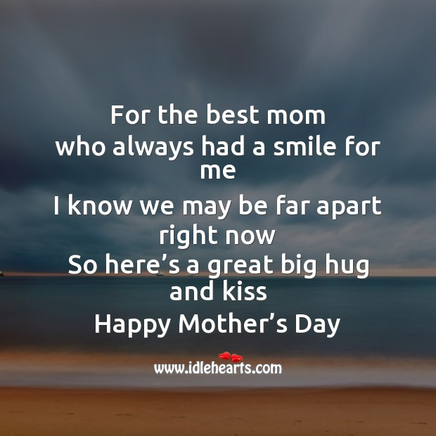 For the best mom who always had a smile for me Mother's Day Quotes Image